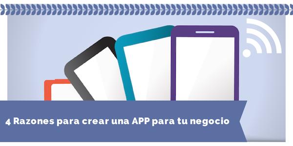 4 razones para crear una App para tu