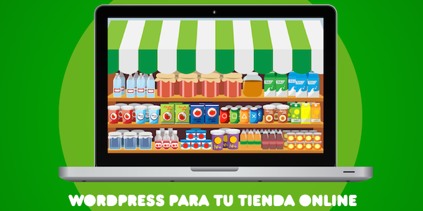 Wordpress: los 4 plugins más utilizados para el e-commerce